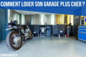 Comment louer son garage plus cher ?