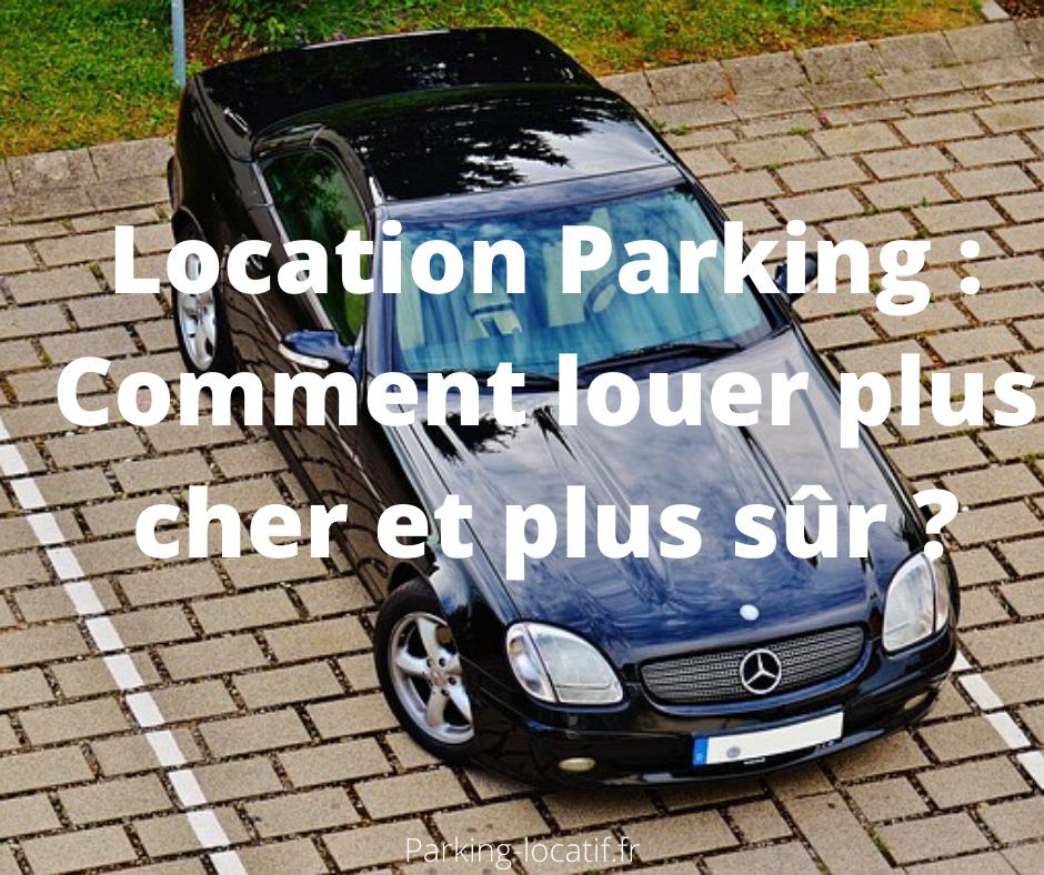 comment louer plus chere parking